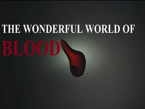 The Wonderful World Of Blood
